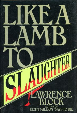 LIKE A LAMB TO SLAUGHTER. Lawrence Block