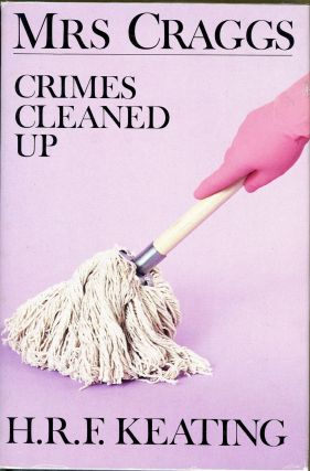 MRS CRAGGS: CRIMES CLEANED UP. Keating, enry, eymond, itzwalter