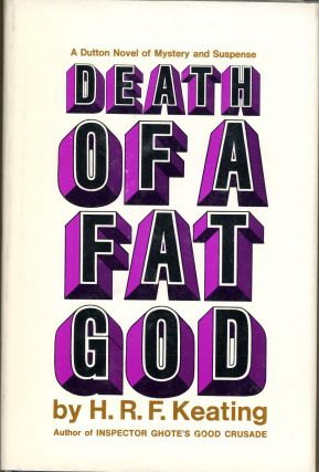 DEATH OF A FAT GOD. Keating, enry, eymond, itzwalter