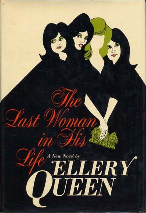 THE LAST WOMAN IN HIS LIFE. Frederic Dannay, Manfred B. Lee