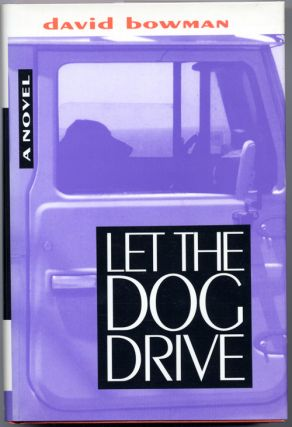 LET THE DOG DRIVE. David Bowman