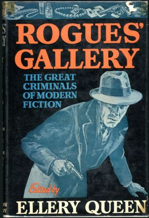 ROGUES GALLERY: THE GREAT CRIMINALS OF MODERN FICTION. Frederic Dannay, Manfred B. Lee