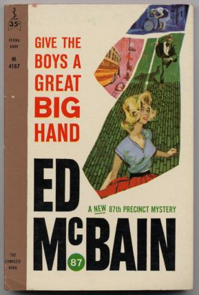 GIVE THE BOYS A GREAT BIG HAND. Ed McBain, Evan Hunter