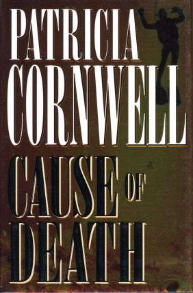 CAUSE OF DEATH. Patricia D. Cornwell