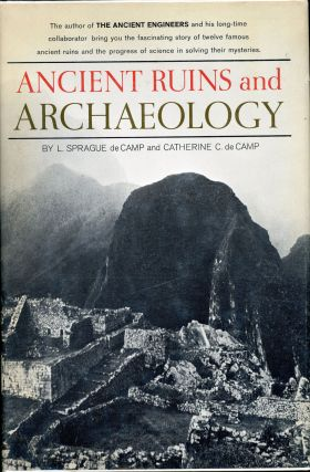 ANCIENT RUINS AND ARCHAEOLOGY. L. Sprague De Camp