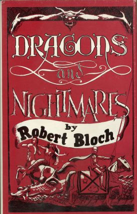 DRAGONS AND NIGHTMARES: FOUR SHORT NOVELS. Robert Bloch