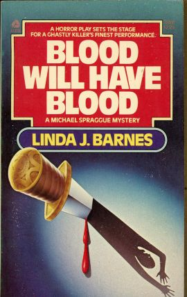 BLOOD WILL HAVE BLOOD. Linda J. Barnes