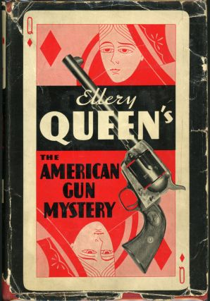 THE AMERICAN GUN MYSTERY. Frederic Dannay, Manfred B. Lee
