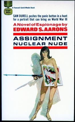 ASSIGNMENT: NUCLEAR NUDE. Edward S. Aarons