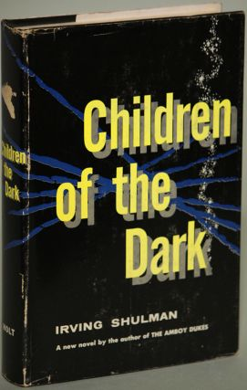 CHILDREN OF THE DARK. Irving Shulman