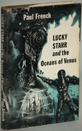 LUCKY STARR AND THE OCEANS OF VENUS. Paul French, Isaac Asimov
