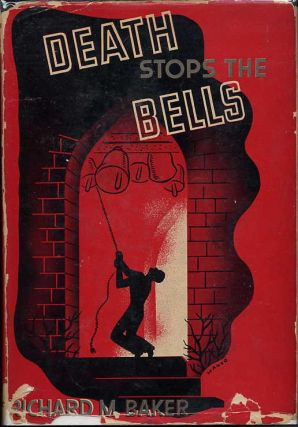 DEATH STOPS THE BELLS. Richard M. Baker