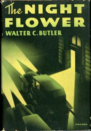 THE NIGHT FLOWER. Walter C. Butler, Frederick Faust who wrote mainly as Max Brand