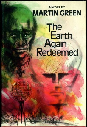 THE EARTH AGAIN REDEEMED: MAY 26 TO JULY 1, 1984, ON THIS EARTH OF OURS AND ITS ALTER EGO. Martin...