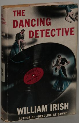 THE DANCING DETECTIVE. William Irish, Cornell Woolrich.