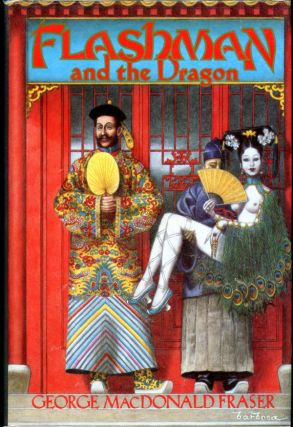 FLASHMAN AND THE DRAGON. George MadDonald Fraser