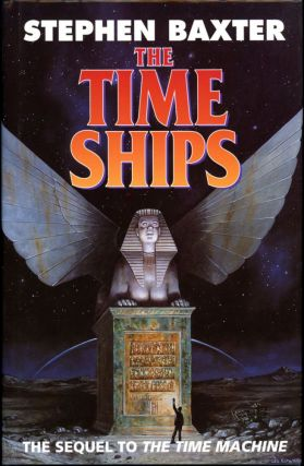 THE TIME SHIPS. Stephen Baxter