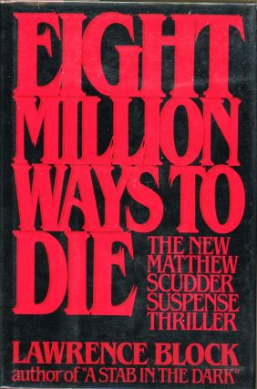 EIGHT MILLION WAYS TO DIE. Lawrence Block