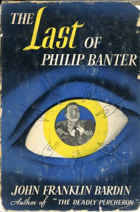 THE LAST OF PHILIP BANTER. John Franklin Bardin