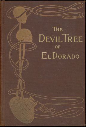 THE DEVIL TREE OF EL DORADO. Frank Aubrey, Francis Henry Atkins