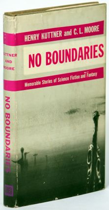 NO BOUNDARIES. Henry Kuttner, L. Moore, atherine
