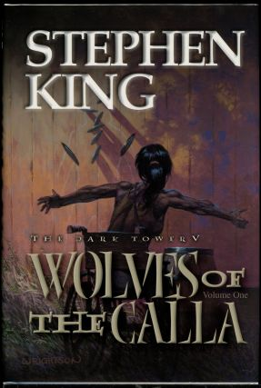 THE DARK TOWER V: WOLVES OF THE CALLA; THE DARK TOWER VI: SONG OF SUSANNAH and THE DARK TOWER...