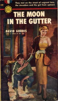 THE MOON IN THE GUTTER. David Goodis