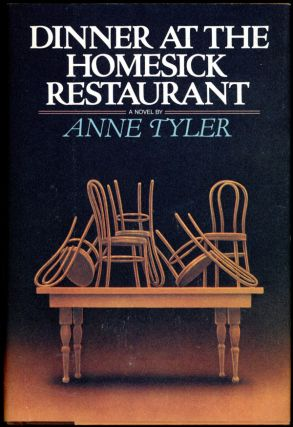 DINNER AT THE HOMESICK RESTAURANT. Anne Tyler