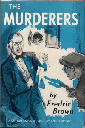 THE MURDERERS. Fredric Brown