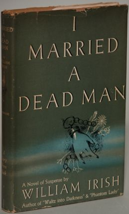 "I MARRIED A DEAD MAN. Cornell Woolrich, ""William Irish"""